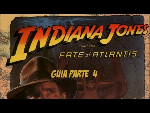 Guía Indiana Jones and the Fate of Atlantis (Parte IV)