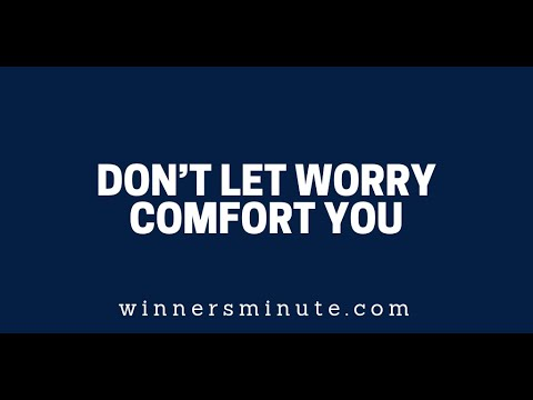 Dont Let Worry Comfort You  The Winner's Minute With Mac Hammond