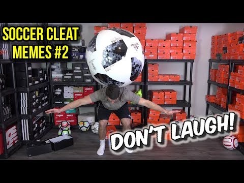 FUNNY SOCCER CLEATS MEME COMPILATION #2 - Try Not To Laugh Challenge! - UCUU3lMXc6iDrQw4eZen8COQ