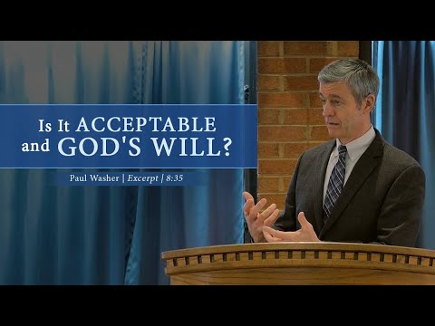 Is It Acceptable and God's Will? - Paul Washer
