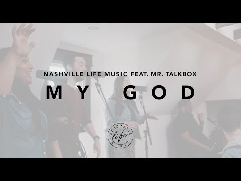 Nashville Life Music - My God featuring Mr. Talkbox (Taylor House Sessions)