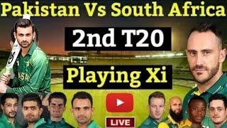 Pakistan Vs Southa Africa 2nd T20 Match   Pakistan Team Playinh Xi In 2nd T20 Match   Mussiab Sports