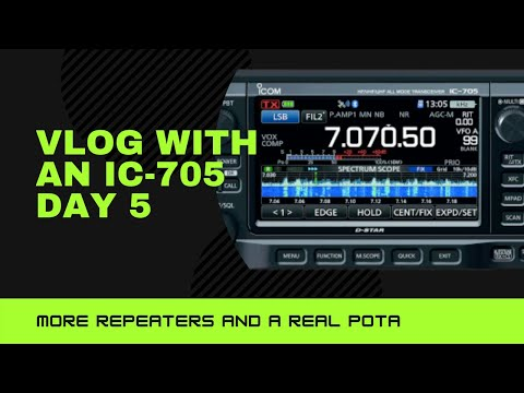 Vlog with a Icom IC-705 Day 5 More Repeaters/POTA