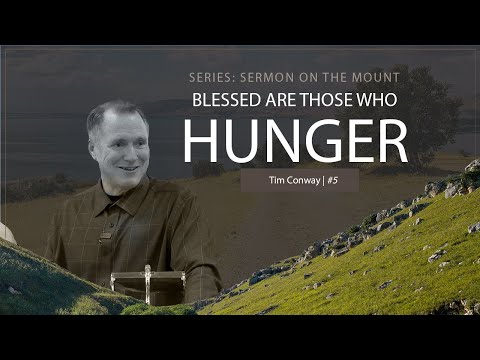 Blessed Are Those Who Hunger - Tim Conway