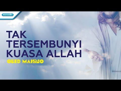 Tak Tersembunyi Kuasa Allah - Obed Mahino (with lyric)