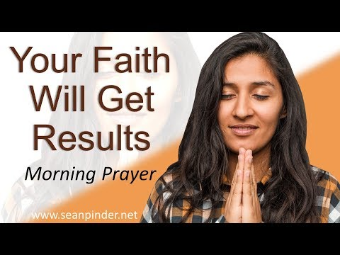 YOUR FAITH WILL GET RESULTS - MATTHEW 8 - MORNING PRAYER (video)