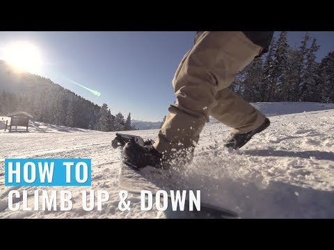 How To Climb Up & Down On A Snowboard