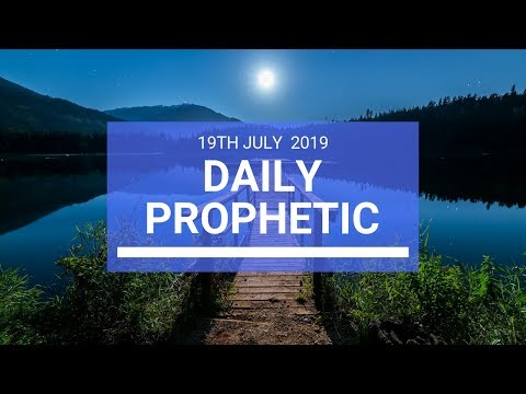 Daily Prophetic 19 July Word 2