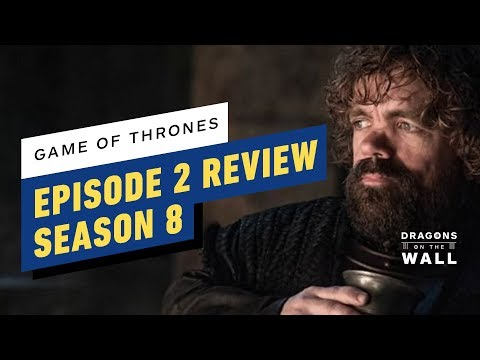 Game of Thrones Season 8, Episode 2 Review - Dragons on the Wall - UCKy1dAqELo0zrOtPkf0eTMw
