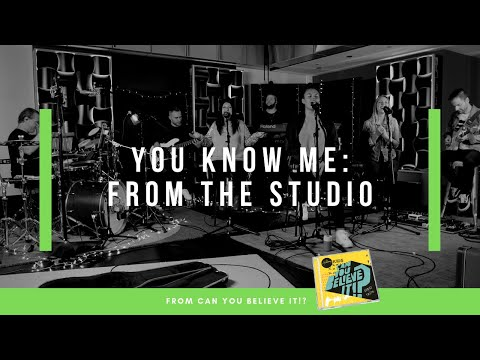 You Know Me - Live From the Studio