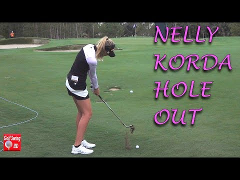 NELLY KORDA HOLES OUT FROM FAIRWAY
