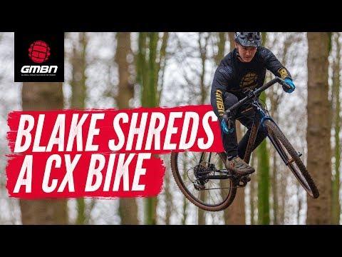 "How Hard Can You Ride A Cyclo-cross Bike"" | Blake Shreds A Bike Park On A CX Bike"