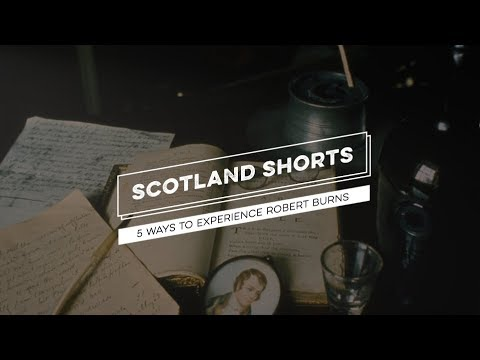 Scotland Shorts - 5 Ways to Experience Robert Burns