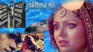 Watch Zakhmi Dil Chupake royenge DJ, DJ gane Zakhmi Dil