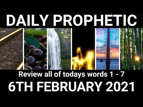Daily Prophetic 6 February 2021 All Words