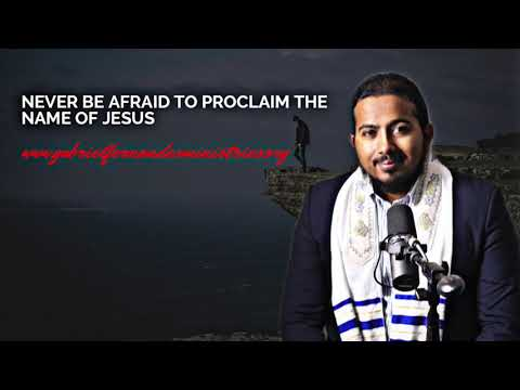 NEVER BE AFRAID TO PROCLAIM THE NAME OF JESUS, POWERFUL MESSAGE AND PRAYERS