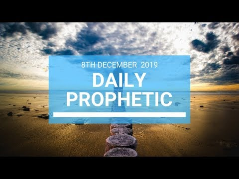 Daily Prophetic 8 December 1 of 4