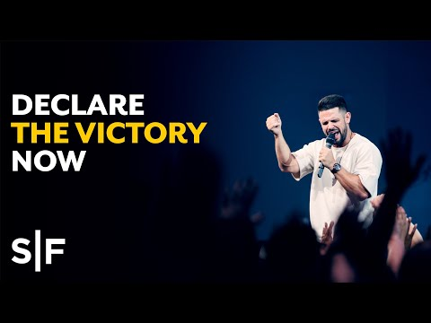 Declare The Victory Now  Pastor Steven Furtick