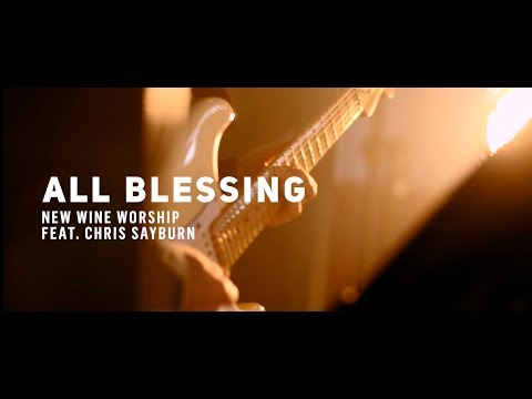 New Wine Worship - All Blessing (Official Video)