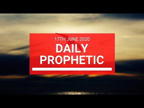 Daily Prophetic 17 June 2020 5 of 7