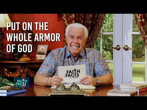 Faith the Facts with Jesse: Put On The WHOLE Armor of God!  Jesse Duplantis