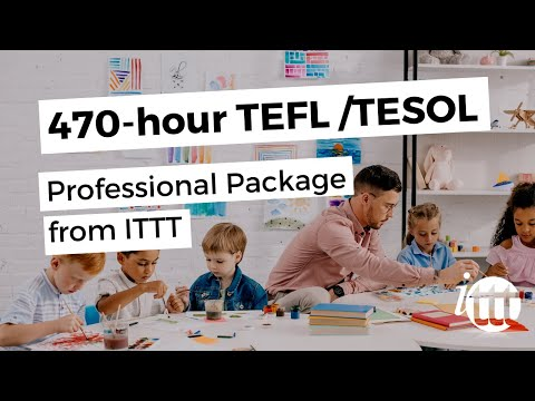 470-hour TEFL/TESOL Professional Package from ITTT