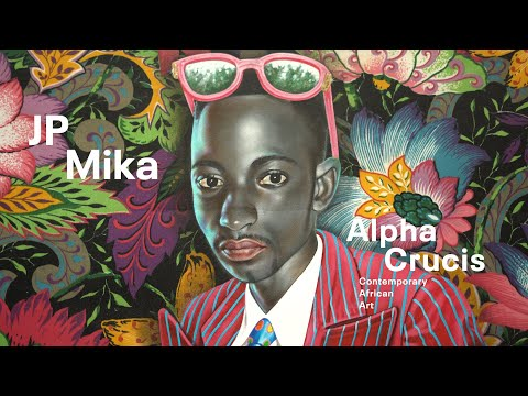 "Interview with JP Mika | ""Alpha Crucis – Contemporary African Art"""