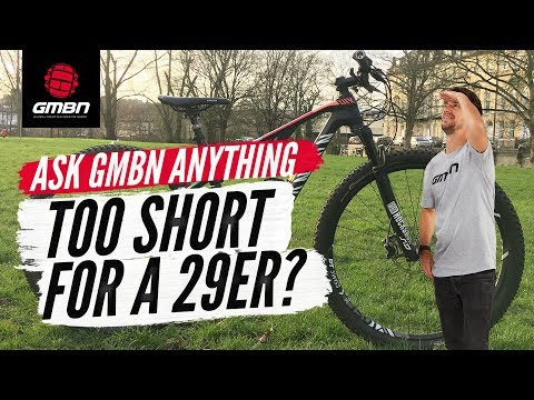 """Are You Too Short To Ride A 29er MTB""""   Ask GMBN Anything About Mountain Biking"""