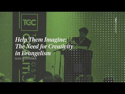 Glen Scrivener  Help Them Imagine: The Need for Creativity in Evangelism  TGC Podcast