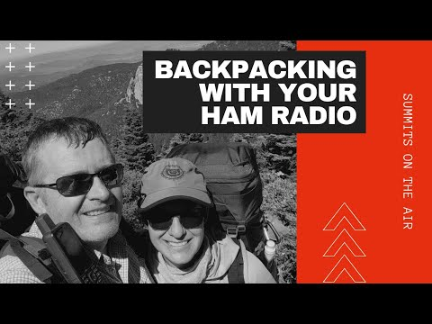 Backpacking with your Ham Radio - Summits on the Air