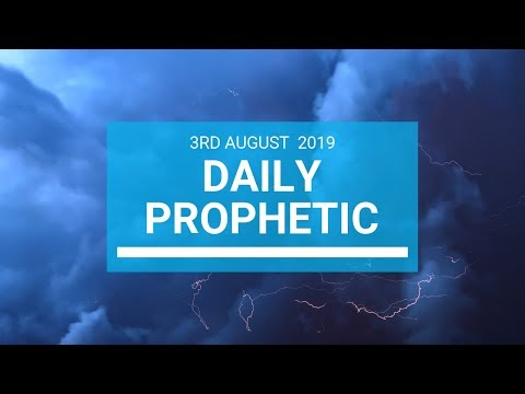 Daily Prophetic 3 August 2019 Word 1