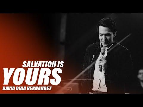 Salvation is Yours  David Diga Hernandez
