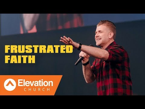Frustrated Faith  Pastor Jeremy Foster