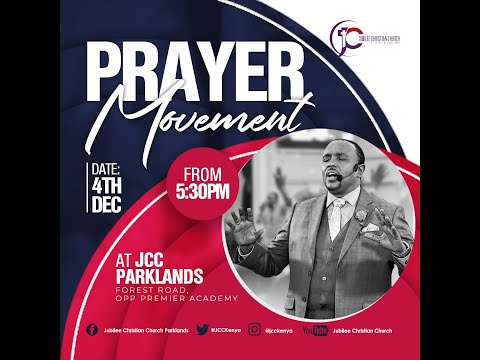 Jubilee Christian Church Parklands - Prayer Movement - 4th Dec 2020  Paybill No: 545700 - A/c: JCC
