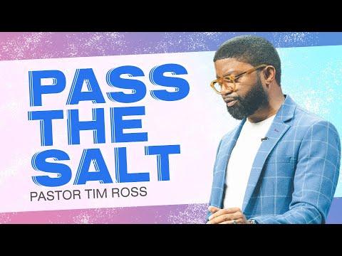 Pass The Salt  Pastor Tim Ross