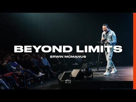 Beyond Limits  Erwin McManus - Mosaic