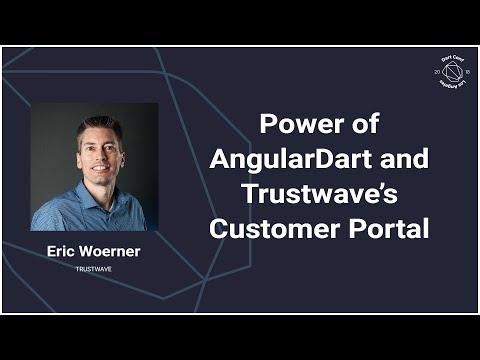 Power of AngularDart and Trustwave's Customer Portal (DartConf 2018) - UC_x5XG1OV2P6uZZ5FSM9Ttw