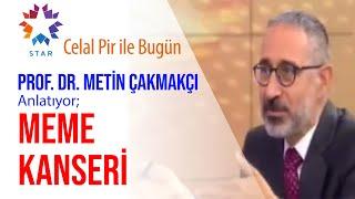 Prof. Dr. Metin Çakmakçı – Meme Kanseri | Star TV – Bugün
