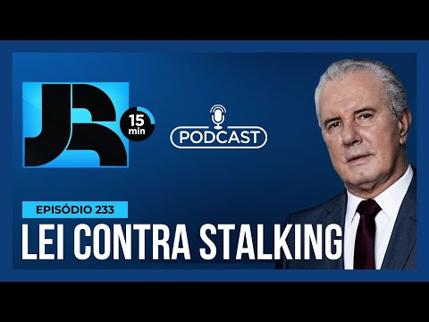 JR 15 min #233   Lei contra 'Stalking': Saiba como reconhecer e denunciar perseguição na internet
