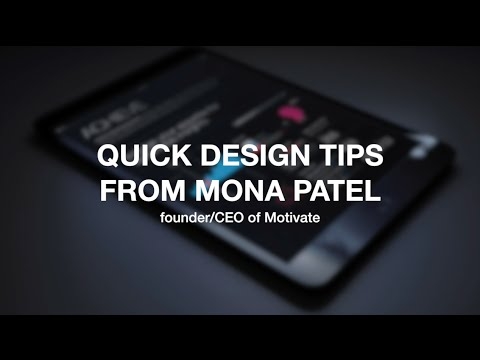 Mona Patel of Motivate Gives 3 Quick Design Tips