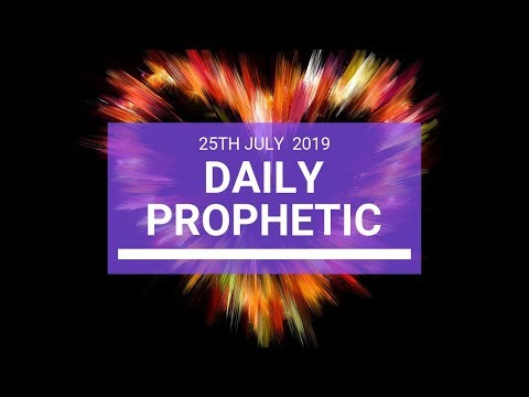Daily Prophetic 25 July 2019 Word 3