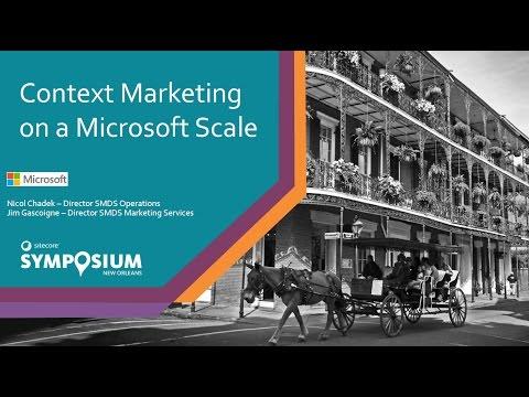 Sitecore Symposium 2016  - Context Marketing on a Microsoft Scale