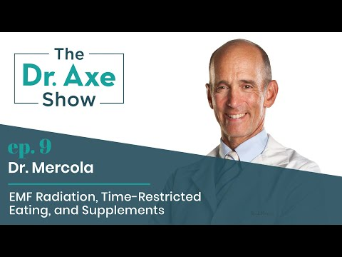 EMF, Time-Restricted Eating and Supplements with Dr. Mercola | The Dr. Axe Show | Podcast Episode 9