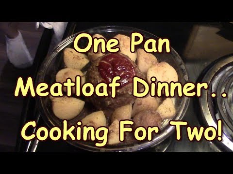 One Pan Meatloaf Dinner! Cooking For Two!