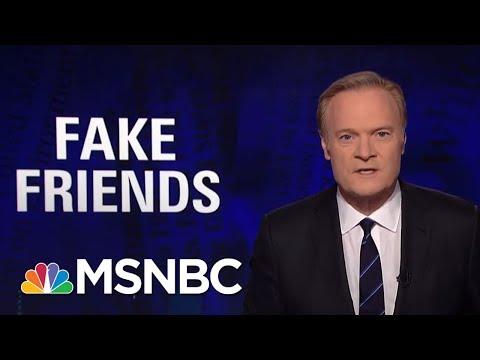 Lawrence: President Donald Trump Counters 'Fake News' With 'Fake Friends'   The Last Word   MSNBC - UCaXkIU1QidjPwiAYu6GcHjg