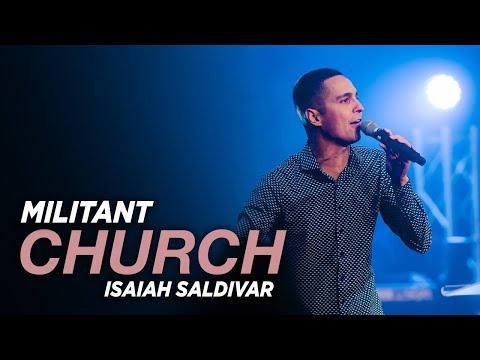 Militant Church  Isaiah Saldivar