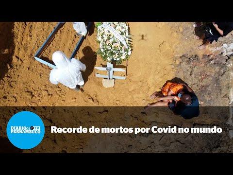 Mundo tem recorde de mortes por Covid-19 em 24 horas