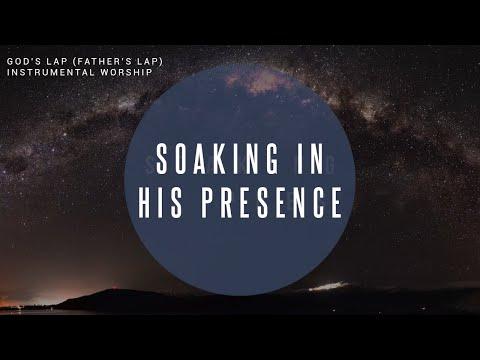 God's Lap // Instrumental Worship Soaking in His Presence