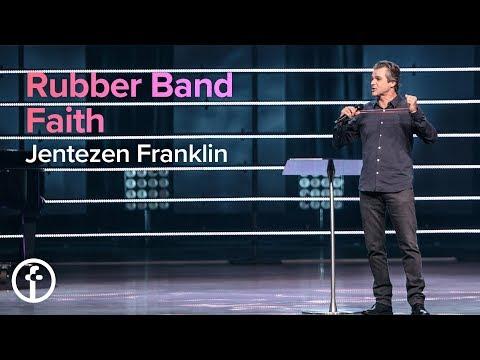 Rubber Band Faith  Pastor Jentezen Franklin