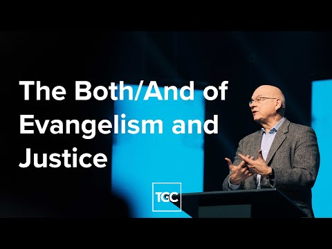 The Both/And of Evangelism and Justice